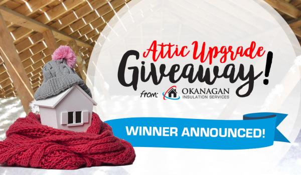 2020 Attic Upgrade Giveaway Winner | Okanagan Insulation Services